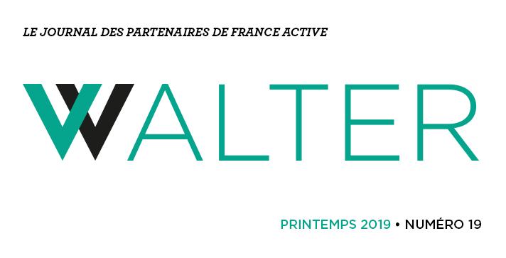 Walter # 19 le journal des partenaires de France Active